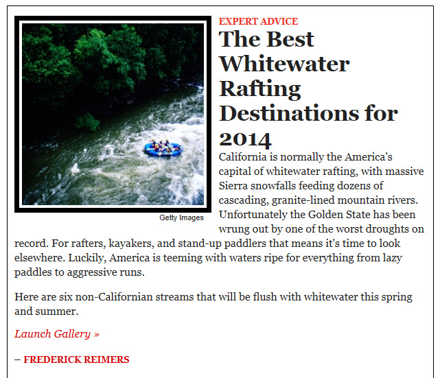 """California is normally the America's capital of whitewater rafting, with massive Sierra snowfalls feeding dozens of cascading, granite-lined mountain rivers. Unfortunately the Golden State has been wrung out by one of the worst droughts on record. For rafters, kayakers, and stand-up paddlers that means it's time to look elsewhere."""